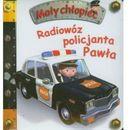 Radiowóz policjanta Pawła. Mały chłopiec [opr. kartonowa]