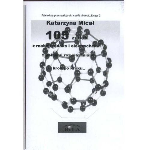 105 zadań z reakcji redoks i elektrochemii z pełnymi roz.... [opr. miękka]