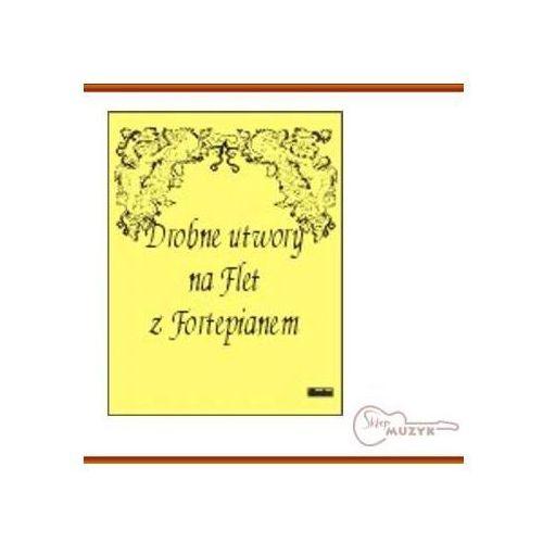 Drobne utwory na flet z fortepianem, J. Krakowska [opr. miękka]