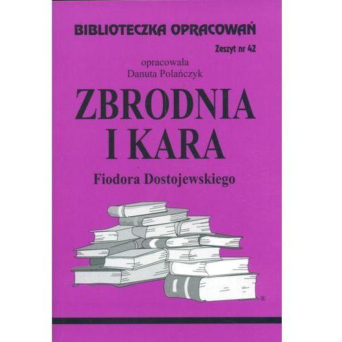 Biblioteczka opracowań zeszyt nr 42 - Zbrodnia i Kara [opr. miękka]