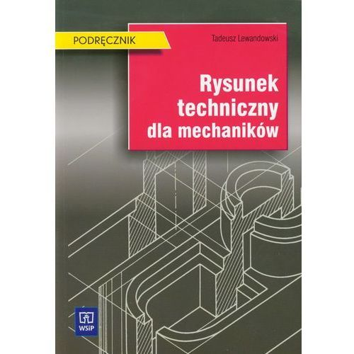 Rysunek techniczny dla mechaników Podręcznik [opr. miękka]